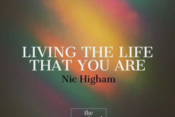 Nic Higham - Living The Life That You Are